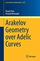 Arakelov Geometry over Adelic Curves (Lecture Notes in Mathematics)