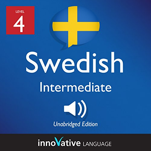 Learn Swedish - Level 4: Intermediate Swedish: Volume 1: Lessons 1-25 audiobook cover art