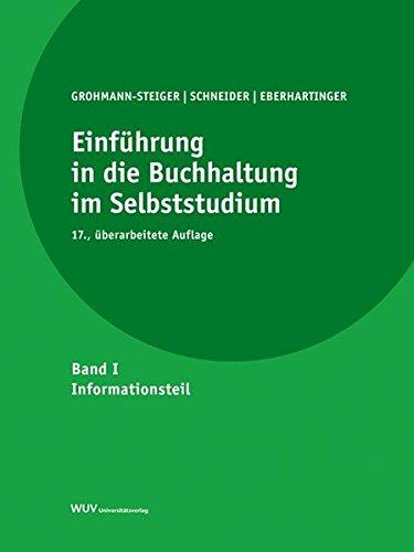 Einführung in die Buchhaltung im Selbststudium: Informationsteil + Übungsteil