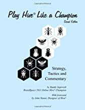 Play Hive Like a Champion, Second Edition: Strategy, Tactics and Commentary
