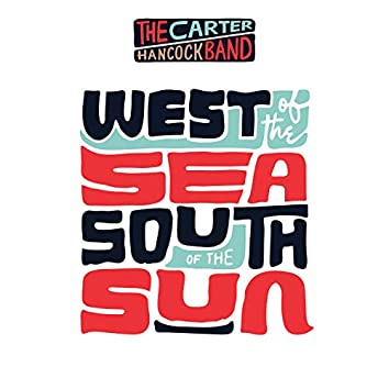 West of the Sea, South of the Sun