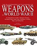 world war 2 equipment - The Illustrated Encyclopedia of Weapons of World War II