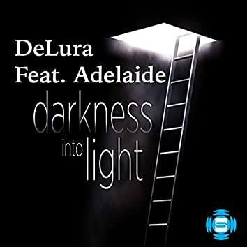 Darkness into Light (feat. Adelaide)
