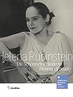 Helena Rubinstein: Die Schoenheitserfinderin. Pioneer of Beauty