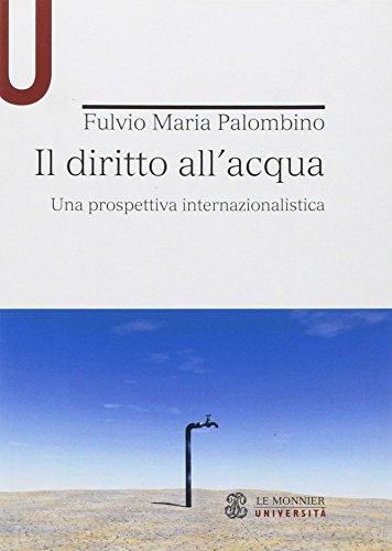 Il diritto all'acqua. Una prospettiva internazionalistica by Fulvio Maria Palombino