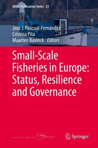 Small-Scale Fisheries in Europe: Status, Resilience and Governance (MARE Publication Series (23))