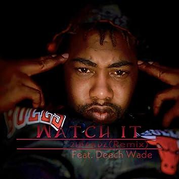 Watch It (feat. Deech Wade)
