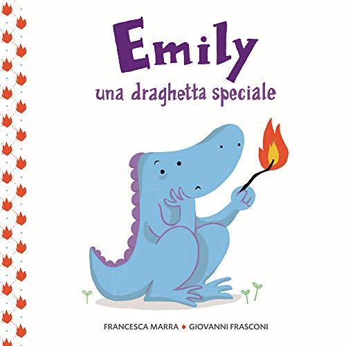Emily una draghetta speciale. Ediz. a colori