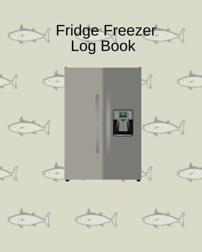 Fridge Freezer Log Book: Record Temperature, Food Hygiene Use For Business, Home, Restaurants, Bars, Pharmacy & More, Monitor Fridge Freezer Contents ... Paperback (Fridge Cooling Tracker, Band 13)