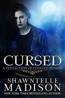 Cursed: A Collection of Coveted Short Stories by [Shawntelle Madison]