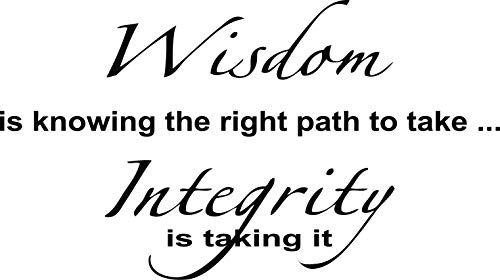 Wisdom is Knowing The Right Path to Take Integrity is Taking It Vinyl Wall Decals Quotes Sayings Words Art Decor Lettering Vinyl Wall Art Inspirational