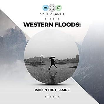 ! ! ! ! ! !  Western Floods: Rain in the Hillside  ! ! ! ! ! !