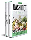 Dash Diet: 2 books in 1: The Ultimate Guide To Lose Weight, Lower Blood Pressure and Improve Your Health With Easy and Tasty Recipes | Meal Plan + Cookbook For Beginners in 2020