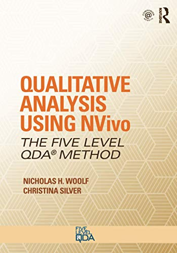 Qualitative Analysis Using NVivo: The Five-Level QDA® Method (Developing Qualitative Inquiry)