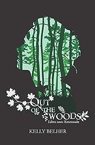 OUT OF THE WOODS: Libro uno: Emeraude par Kelly Belher