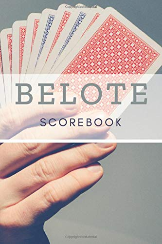 Belote: Scorebook: Play at classic Belote with scoresheets| 100 games| Value of cards and rules included|9x6 inches size| Easy to complete| Design| logbook to record your scores and your performance|