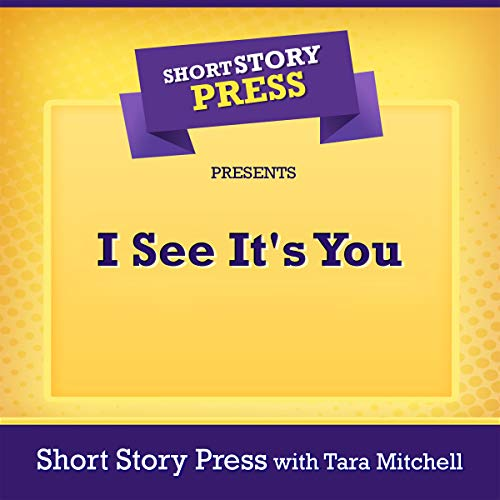 Short Story Press Presents I See It's You audiobook cover art