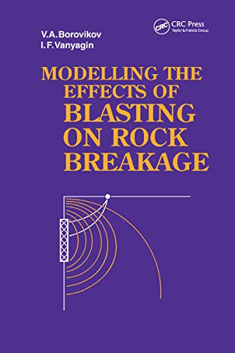 Modelling the Effects of Blasting on Rock Breakage (Russian Translations Series Book 114) (English Edition)