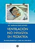Ventilación no Invasiva en Pediatría: Una mirada profunda del qué es, cuándo, cómo y dónde aplicarla.