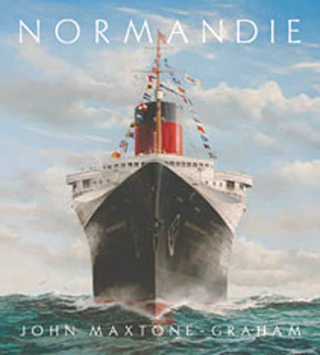 Maxtone-Graham, J: Normandie: France's Legendary Art Deco Ocean Liner