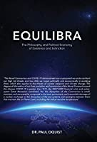 Equilibra: The Philosophy and Political Economy of Existence and Extinction