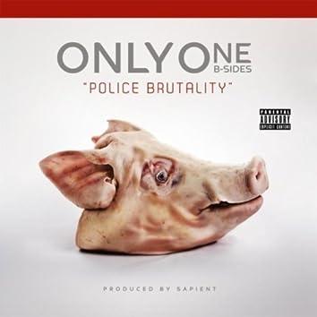 Police Brutality (B-Sides)[Sandpeople Music Presents]