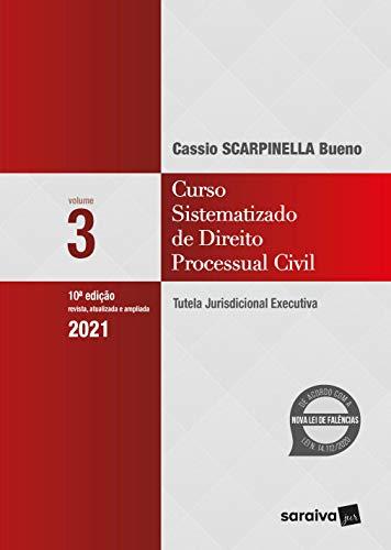 Curso Sistematizado de Direito Processual Civil 3: Tutela Jurisdicional Executiva: Volume 3