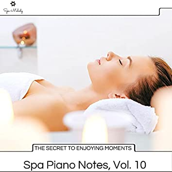 The Secret To Enjoying Moments - Spa Piano Notes, Vol. 10