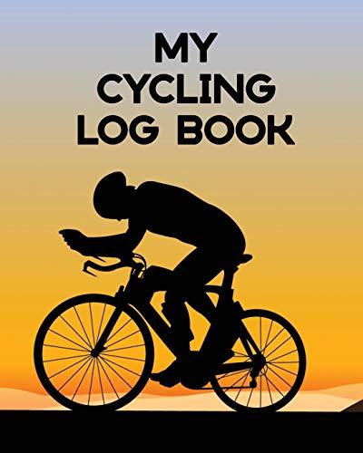 My Cycling Log Book: Bike Ride | Touring | Mountain Biking