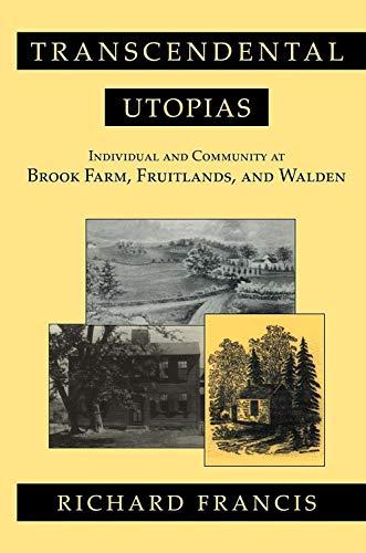 Transcendental Utopias: Individual and Community at Brook Farm, Fruitlands, and Walden download ebooks PDF Books