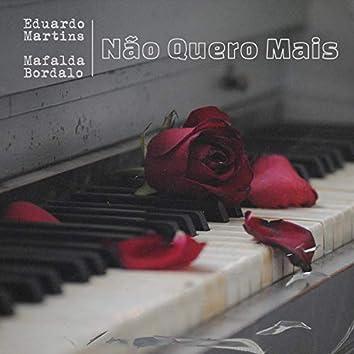 Não Quero Mais (feat. Mafalda Bordalo)