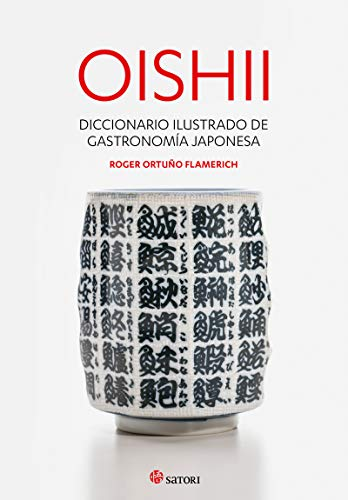 OISHII - DICCIONARIO ILUSTRADO DE GASTRONOMIÍA JAPONESA (Cocina)