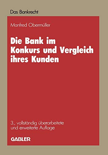 Die Bank im Konkurs und Vergleich ihres Kunden: Leitfaden für Konkurs, Vergleich und Sequestration (Das Bankrecht)