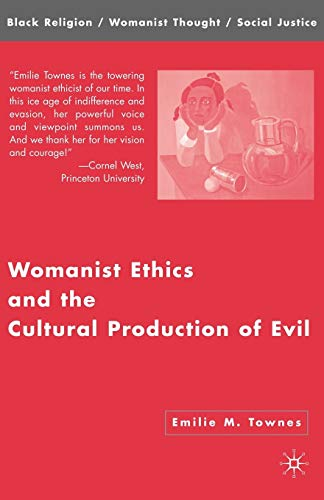 Womanist Ethics and the Cultural Production of Evil...