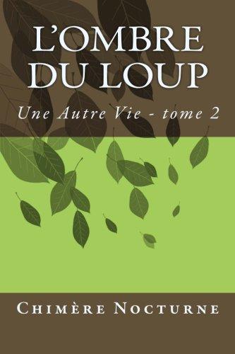 Lombre du Loup (Une Autre Vie) (Volume 2) (French Edition)