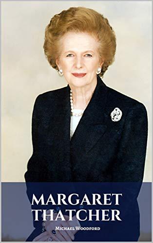 MARGARET THATCHER: A Margaret Thatcher Biography (English Edition)