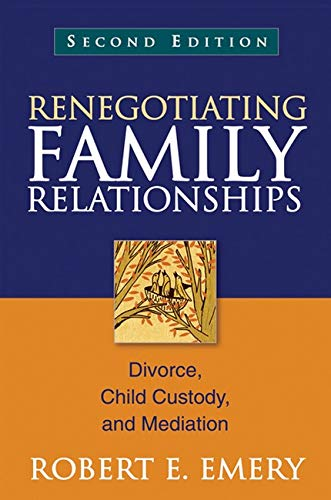 Compare Textbook Prices for Renegotiating Family Relationships, Second Edition: Divorce, Child Custody, and Mediation Second Edition ISBN 9781609189815 by Emery, Robert E.