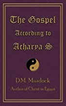 The Gospel According to Acharya S by D. M. Murdock (2009-07-31)