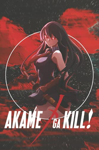Akame Ga Kill Notebook: - Letter Size 6 x 9 inches, 110 wide ruled pages