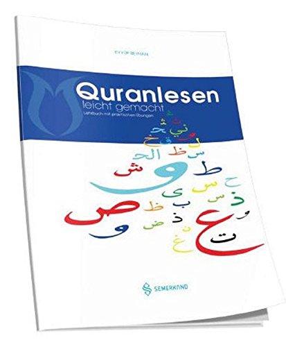 Quranlesen leicht gemacht: Lehrbuch mit praktischen Übungen