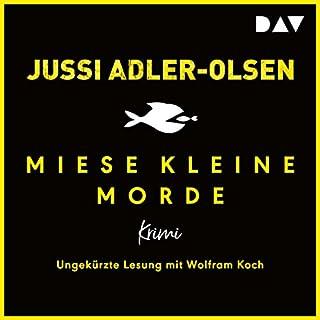 Miese kleine Morde     Crime Story              Autor:                                                                                                                                 Jussi Adler-Olsen                               Sprecher:                                                                                                                                 Wolfram Koch                      Spieldauer: 2 Std. und 14 Min.     62 Bewertungen     Gesamt 4,2