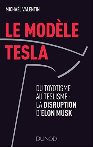Le modèle Tesla - Du toyotisme au teslisme : la disruption d'Elon Musk