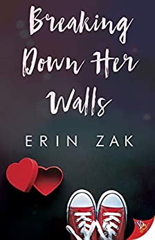 Breaking Down Her Walls by [Erin Zak]