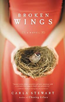Broken Wings: A Novel by [Carla Stewart]
