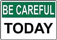注意サイン-今日は注意してください。通知のためのインチ通りの交通の危険屋外の防水性と防錆性の金属錫サイン