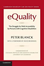 eQuality: The Struggle for Web Accessibility by Persons with Cognitive Disabilities (Cambridge Disability Law and Policy Series)