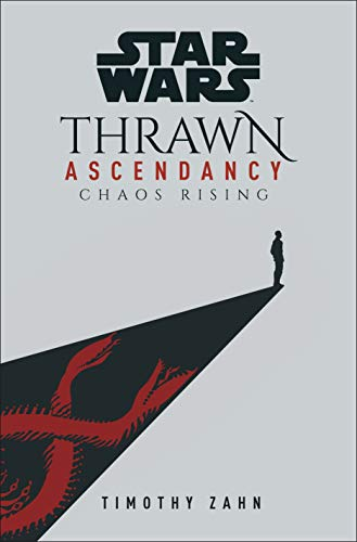 Star Wars: Thrawn Ascendancy: (Book 1: Chaos Rising) (Thrawn Ascendency) (English Edition)