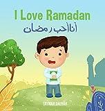 I Love Ramadan English/Arabic Children's Book (Islamic Books - The 'i Love' Edition)