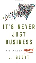 It's Never Just Business: It's about People