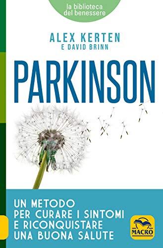 Parkinson. Un metodo per curare i sintomi e riconquistare una buona salute